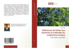 Références de Galien aux doctrines et méthodes du scepticisme antique kitap kapağı