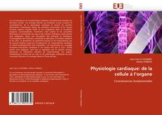 Bookcover of Physiologie cardiaque: de la cellule à l'organe