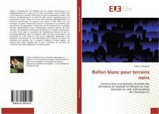 Buchcover von Ballon blanc pour terrains noirs