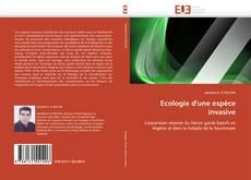 Bookcover of Ecologie d'une espèce invasive