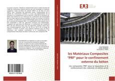 """les Matériaux Composites """"PRF"""" pour le confinement externe du béton的封面"""