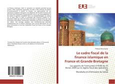 Le cadre fiscal de la finance islamique en France et Grande Bretagne的封面