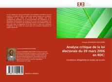 Buchcover von Analyse critique de la loi électorale du 09 mars 2006 en RDC: