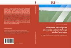 Mémoires, nostalgie et stratégies autour du Togo et du Cameroun的封面