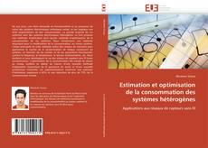 Couverture de Estimation et optimisation de la consommation des systèmes hétérogènes