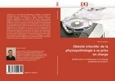 Bookcover of Obésité infantile: de la physiopathologie à sa prise en charge