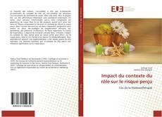 Bookcover of Impact du contexte du rôle sur le risque perçu