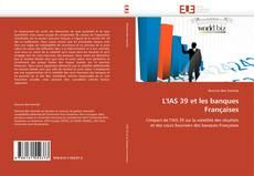 Bookcover of L'IAS 39 et les banques Françaises