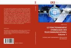 Обложка LE FONCTIONNEMENT SYMBOLIQUE DES TÉLÉCOMMUNICATIONS: Volume 1