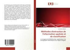 Bookcover of Méthodes d'extraction de l'information spatiale et de classification