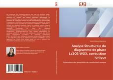 Capa do livro de Analyse Structurale du diagramme de phase La2O3-WO3, conduction ionique