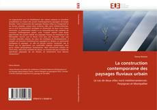 Bookcover of La construction contemporaine des paysages fluviaux urbain