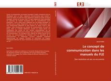 Bookcover of Le concept de communication dans les manuels du FLE