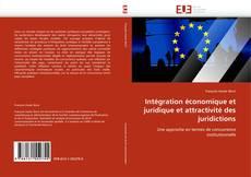 Обложка Intégration économique et juridique et attractivité des juridictions