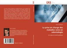 Bookcover of La prise en charge des maladies rares en odontologie