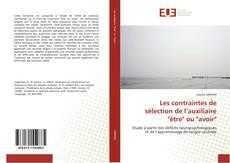 """Les contraintes de sélection de l'auxiliaire """"être"""" ou """"avoir"""" kitap kapağı"""