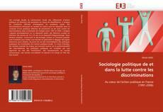 Bookcover of Sociologie politique de et dans la lutte contre les discriminations