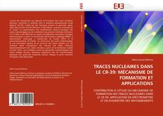 Bookcover of TRACES NUCLEAIRES DANS LE CR-39: MÉCANISME DE FORMATION ET APPLICATIONS