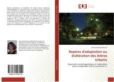 Bookcover of Repères d'adaptation ou d'altération des Arbres Urbains