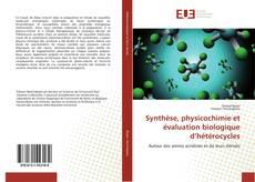 Copertina di Synthèse, physicochimie et évaluation biologique d'hétérocycles