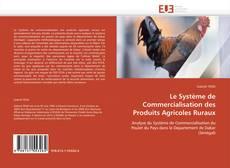 Couverture de Le Système de Commercialisation des Produits Agricoles Ruraux