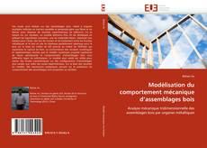 Bookcover of Modélisation du comportement mécanique d'assemblages bois