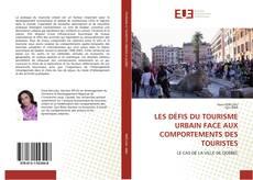 Bookcover of LES DÉFIS DU TOURISME URBAIN FACE AUX COMPORTEMENTS DES TOURISTES