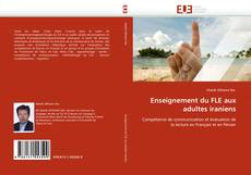 Bookcover of Enseignement du FLE aux adultes iraniens