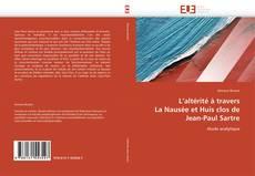 Borítókép a  L'altérité à travers  La Nausée et Huis clos de  Jean-Paul Sartre - hoz
