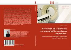 Copertina di Correction de la diffusion en tomographie à émission de positons