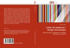 Portada del libro de Cahier de tendances / Design chromatique