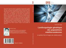 Bookcover of L'anthropologie génétique des populations méditerranéennes