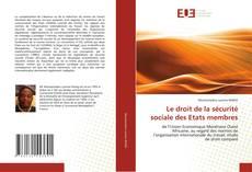 Copertina di Le droit de la sécurité sociale des Etats membres