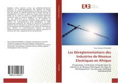Bookcover of Les Déréglementations des Industries de Réseaux Electriques en Afrique