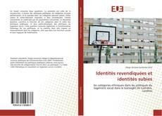 Couverture de Identités revendiquées et identités subies