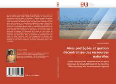 Bookcover of Aires protégées et gestion décentralisée des ressources naturelles