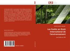 Couverture de Les Forêts en Droit International de l'environnement