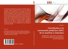 Buchcover von Contribution à la commande prédictive (GPC) de la machine à induction