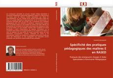 Spécificité des pratiques pédagogiques des maîtres E en RASED的封面
