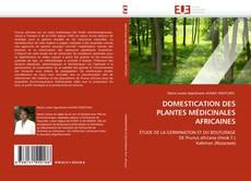 Couverture de DOMESTICATION DES PLANTES MÉDICINALES AFRICAINES