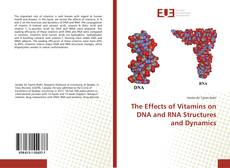 Couverture de The Effects of Vitamins on DNA and RNA Structures and Dynamics