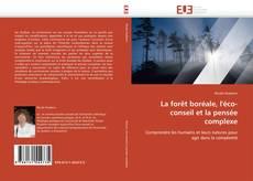 Copertina di La forêt boréale, l'éco-conseil et la pensée complexe