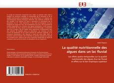 Copertina di La qualité nutritionnelle des algues dans un lac fluvial