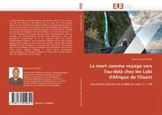 Bookcover of La mort comme voyage vers l'au-delà chez les Lobi d'Afrique de l'Ouest