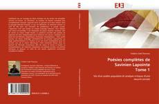 Bookcover of Poésies complètes de Savinien Lapointe Tome 1