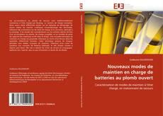 Borítókép a  Nouveaux modes de maintien en charge de batteries au plomb ouvert - hoz