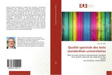 Copertina di Qualité spectrale des tests standardisés universitaires