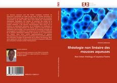 Обложка Rhéologie non linéaire des mousses aqueuses