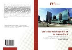 Couverture de Les crises des subprimes et de la zone Euro