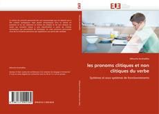 Bookcover of les pronoms  clitiques et non clitiques du verbe
